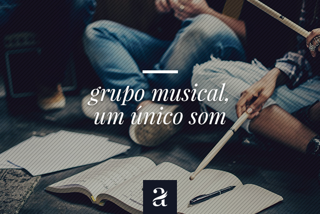 Grupo musical, um único som