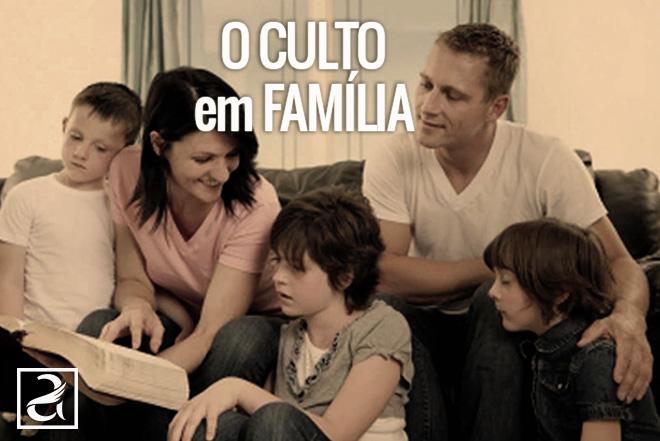 O Culto em Família