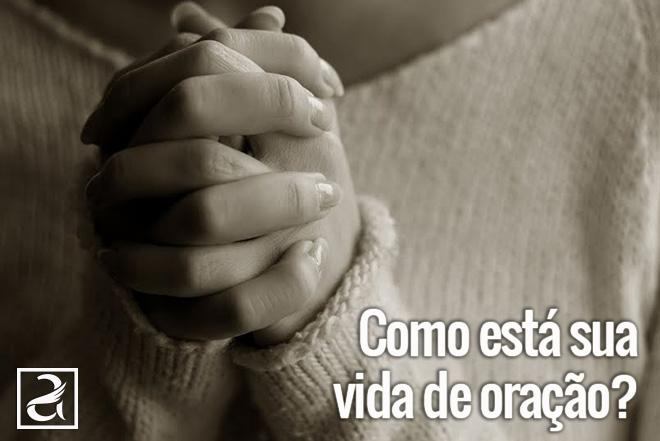 Como está sua vida de oração?