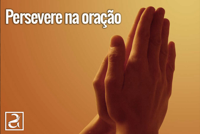 Persevere na Oração