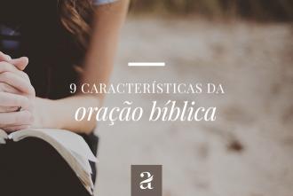 9 características da oração bíblica