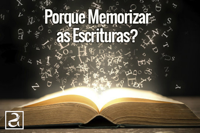 Porque Memorizar as Escrituras?