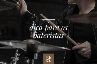 Dicas para os bateristas