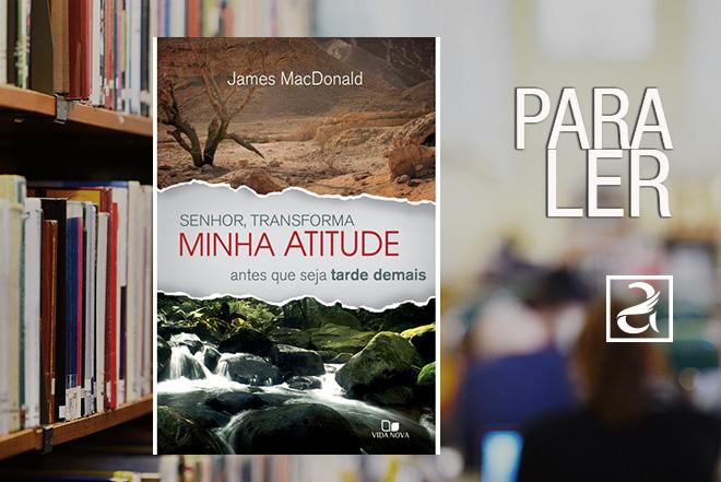 Livro: Senhor, transforma minha atitude antes que seja tarde demais