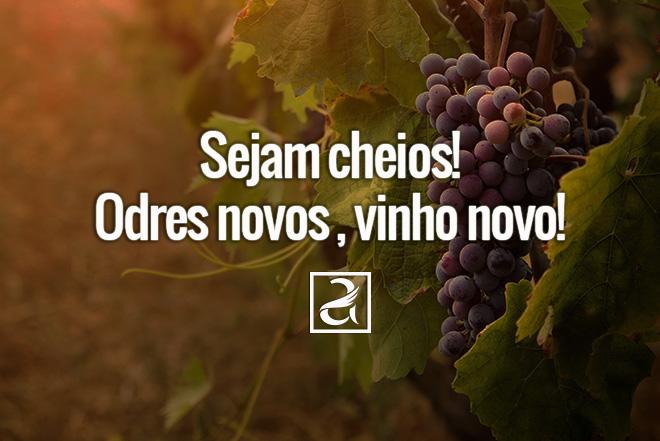 Sejam cheios! Odres novos, vinho novo!
