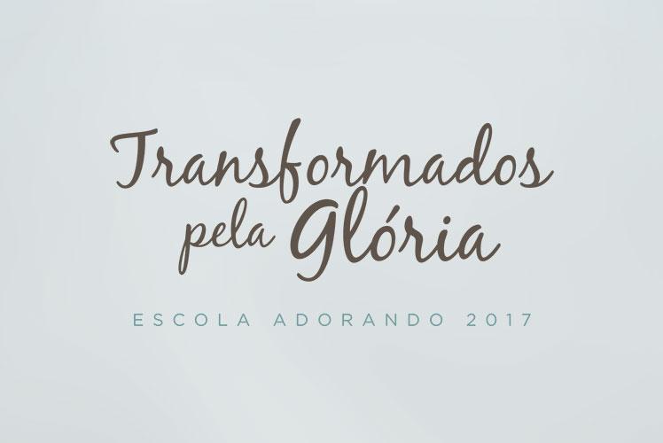 Transformados pela Glória – EA2017