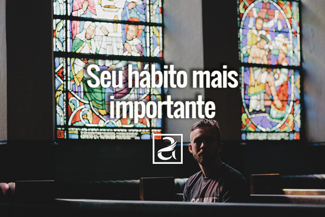 Seu hábito mais importante