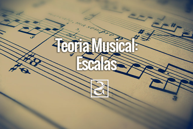 Teoria Musical: Escalas