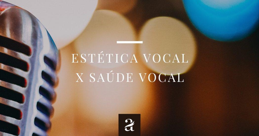 estética vocal x saúde vocal