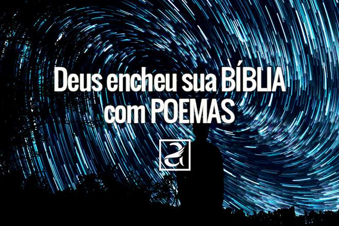 Deus encheu sua Bíblia com Poemas