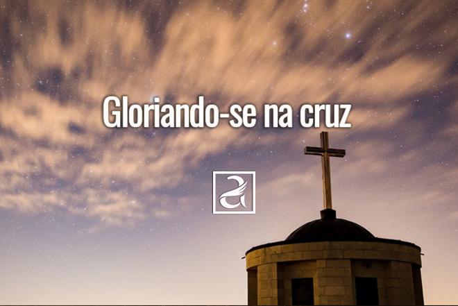 Gloriando-se na cruz