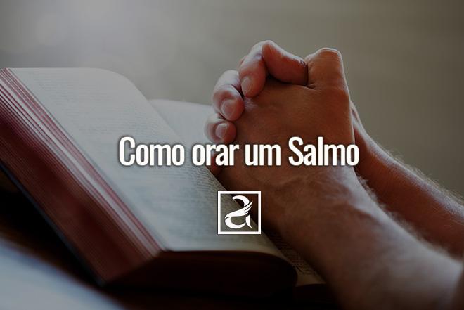 Como orar um salmo