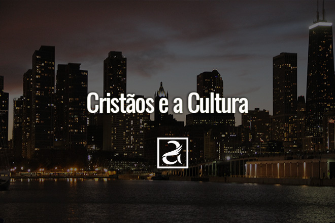 Cristãos e a Cultura