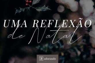Uma reflexão de Natal
