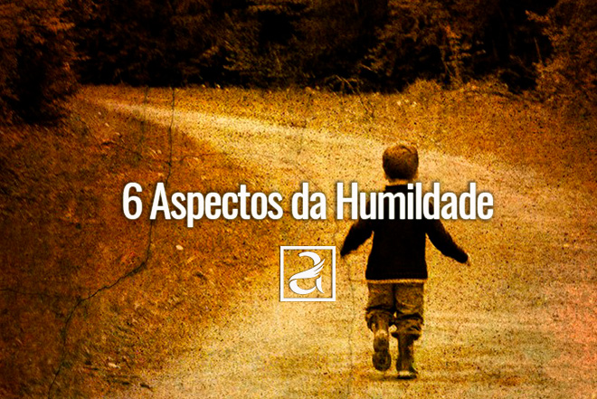 6 Aspectos da Humildade