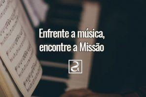Enfrente a música, encontre a Missão
