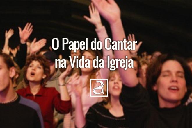 O Papel do Cantar na Vida da Igreja