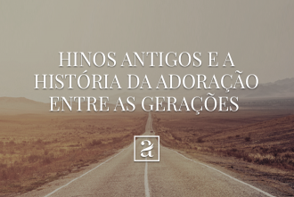 Hinos antigos: a história da música cristã e a importância da unidade entre pais e filhos.