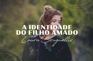 A Identidade de Filho Amado | Laura Souguellis