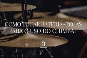 Como tocar bateria – Dicas para o uso do chimbal
