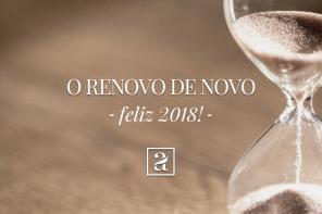 Novo Renovo de Novo! Feliz 2018!