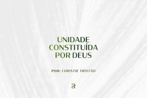 Unidade constituída por Deus