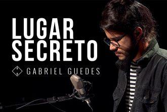 Lugar Secreto Gabriel Guedes