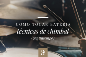 Como tocar bateria – Técnicas de chimbal