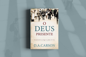 O Deus Presente - Autor - D. A. Carson