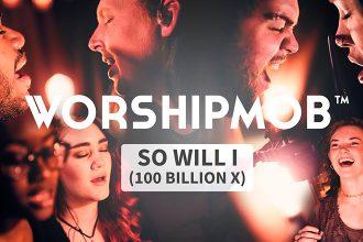 So Will I - WorshipMob