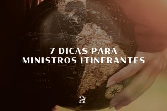 7 dicas para ministro itinerantes