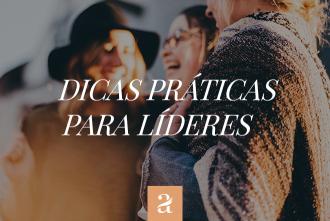 Dicas práticas para líderes