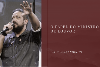 O papel do ministro de louvor