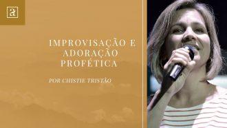 Improvisação e Adoração Profética