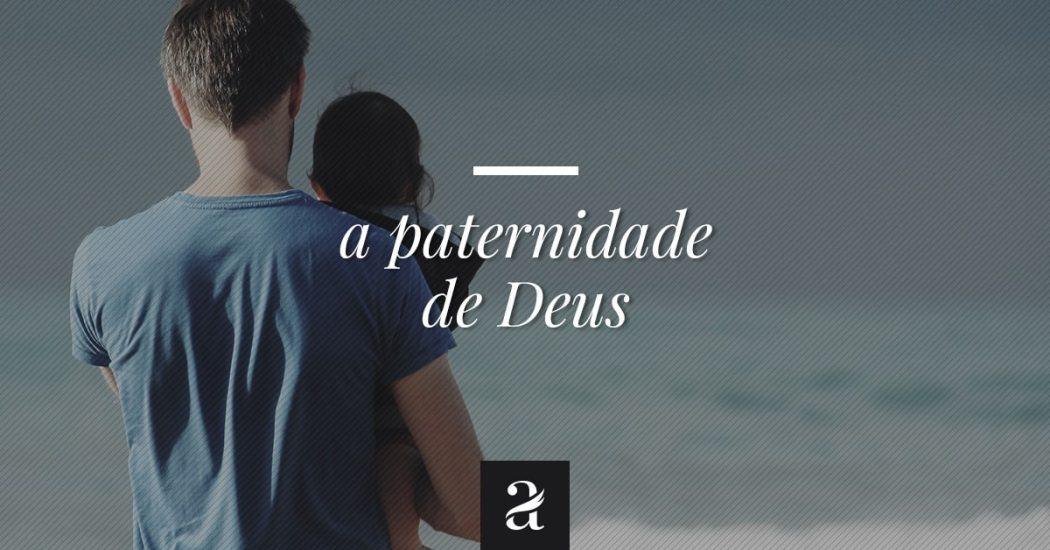 A paternidade de Deus