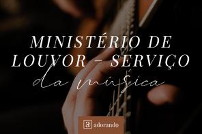 Ministério de Louvor – Serviço da Música
