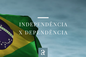 Independência x Dependência