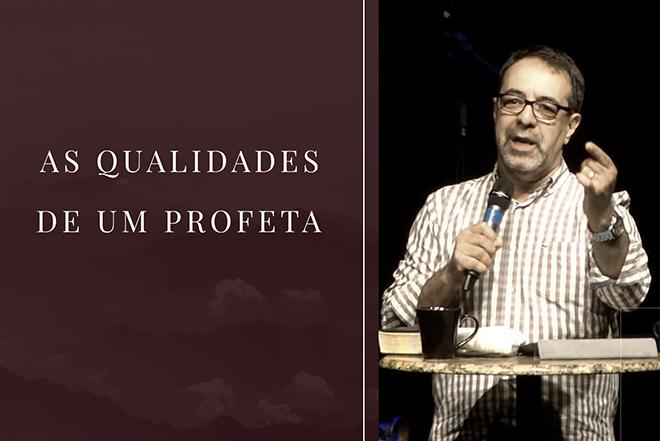 As qualidades de um profeta