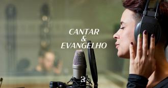 Cantar nos faz sentir o Evangelho