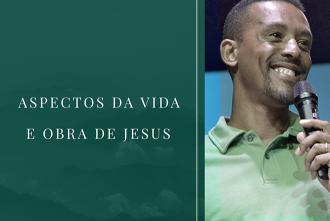Aspectos da vida e obra de Jesus