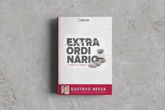 Gustavo Bessa - Extraordinário o poder do comum