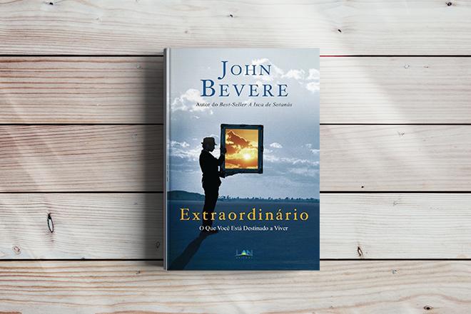 Jonh Bevere - Extraordinário o que você está destinado a viver