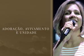 Adoração, avivamento e unidade – Christie Tristão