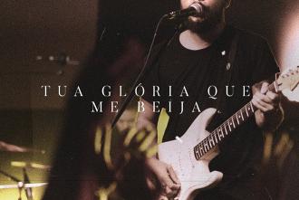 Tua Glória Que Me Beija