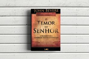O temor do Senhor - John Bevere