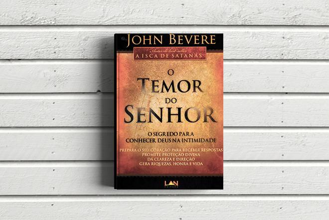 O temor do Senhor - John Bevere - Adorando - Louvor