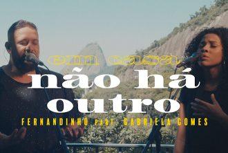 Fernandinho - Não Há Outro ft. Gabriela Gomes