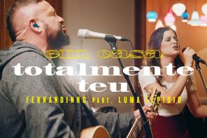 Fernandinho – Totalmente Teu ft. Luma Elpídio