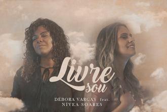Livre Sou - Débora Vargas ft. Nívea Soares