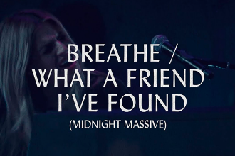 Breathe / What A Friend I Found - Hillsong